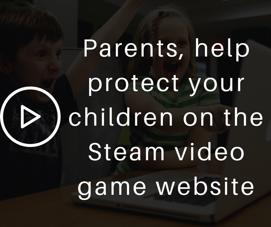 Parental Controls for the Steam PC Video Game Platform: Family View