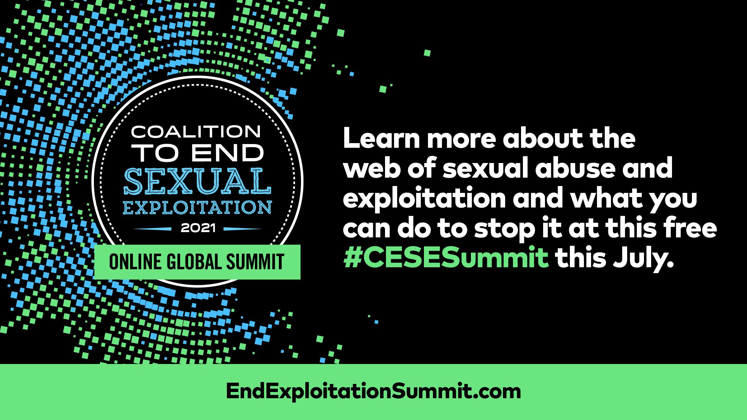 2021 CESE Summit: Learn more about the web of sexual abuse and exploitation and what you can do to stop it at this free #CESESummit in July 2021